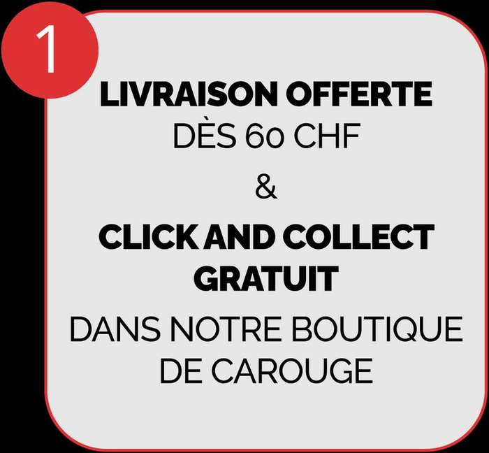 Livraison offerte Suisse & Click and Collect Carouge